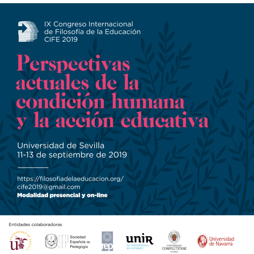 """IX Congreso Internacional de Filosofía de la Educación CIFE 2019 """"Perspectivas actuales de la condición humana y la acción educativa"""" – 11-13 settembre, Siviglia (Spagna)"""