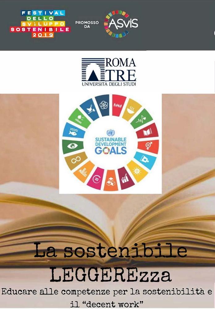 """Giornata di Studio e Festival Sviluppo Sostenibile """"La sostenibile LEGGEREzza. Educare alle competenze per la sostenibilità e il decent work"""" – 22 maggio, Roma"""