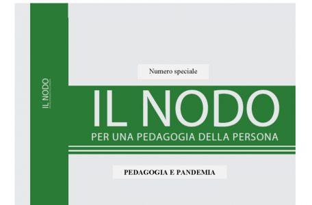 """Call for papers per rivista """"Il Nodo. Per una pedagogia della persona"""" sul tema """"Pedagogia e Pandemia"""" - Call"""