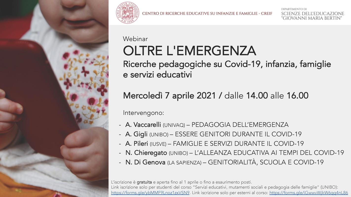 """Webinar """"Oltre l'emergenza. Ricerche pedagogiche su Covid-19, infanzia, famiglie e servizi educativi"""" - 7 aprile - Locandina"""