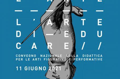 "Convegno ""#ARTEDU2021 Educare all'arte / l'Arte di educare"" - 11 giugno"